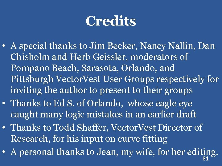 Credits • A special thanks to Jim Becker, Nancy Nallin, Dan Chisholm and Herb