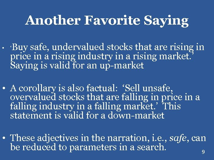 Another Favorite Saying • 'Buy safe, undervalued stocks that are rising in price in