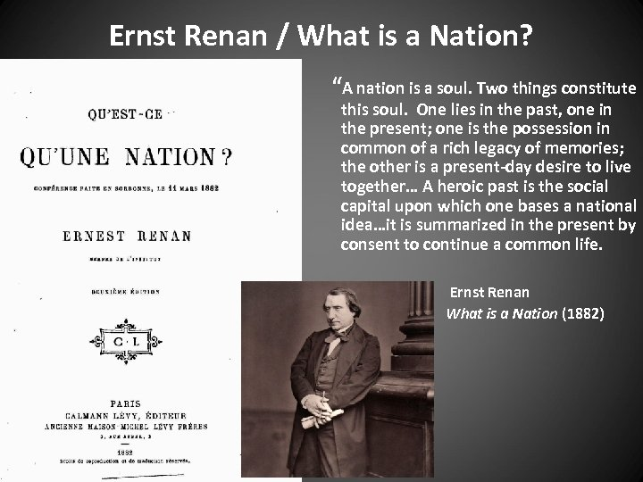 """Ernst Renan / What is a Nation? """"A nation is a soul. Two things"""