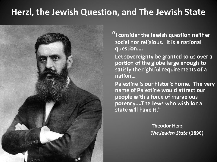 """Herzl, the Jewish Question, and The Jewish State """"I consider the Jewish question neither"""