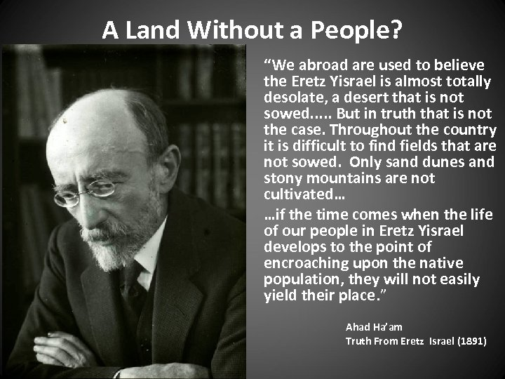 """A Land Without a People? """"We abroad are used to believe the Eretz Yisrael"""