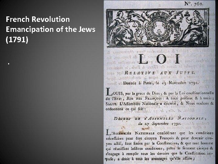 French Revolution Emancipation of the Jews (1791).