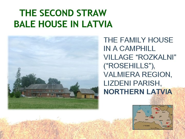 THE SECOND STRAW BALE HOUSE IN LATVIA THE FAMILY HOUSE IN A CAMPHILL VILLAGE
