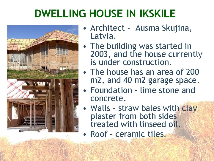 DWELLING HOUSE IN IKSKILE • Architect - Ausma Skujina, Latvia. • The building was