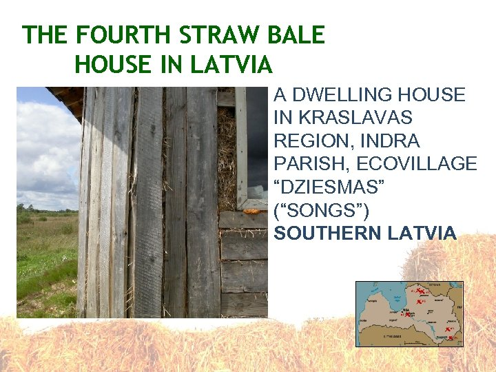 THE FOURTH STRAW BALE HOUSE IN LATVIA A DWELLING HOUSE IN KRASLAVAS REGION, INDRA