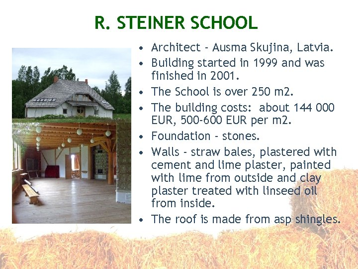 R. STEINER SCHOOL • Architect - Ausma Skujina, Latvia. • Building started in 1999