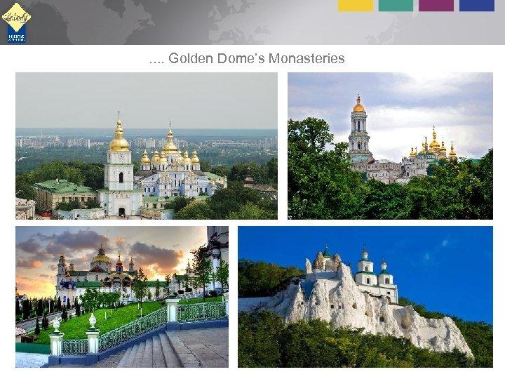 . . Golden Dome's Monasteries