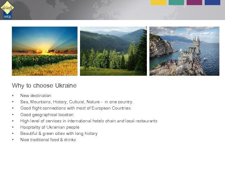 Why to choose Ukraine • • New destination Sea, Mountains, History, Cultural, Nature -