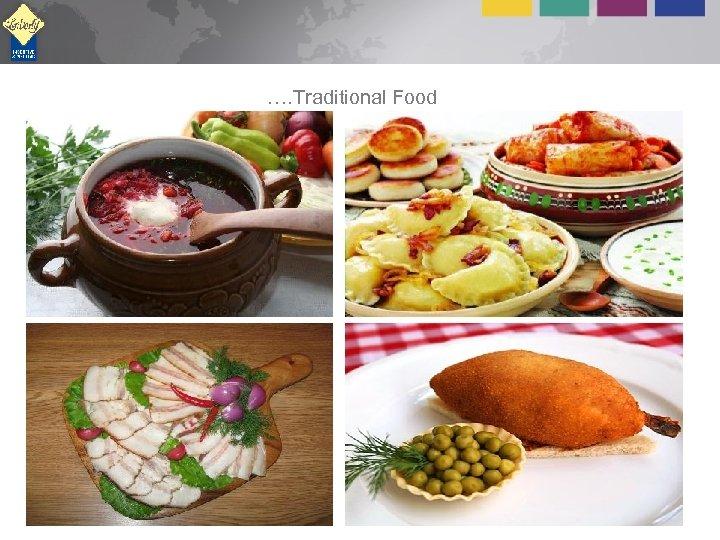 …. Traditional Food