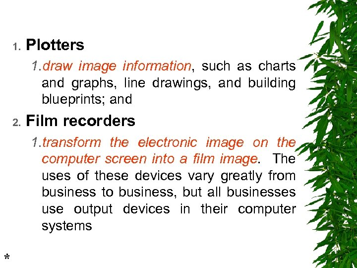 1. Plotters 1. draw image information, such as charts and graphs, line drawings, and