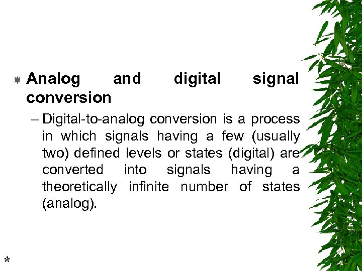 Analog and conversion digital signal – Digital-to-analog conversion is a process in which