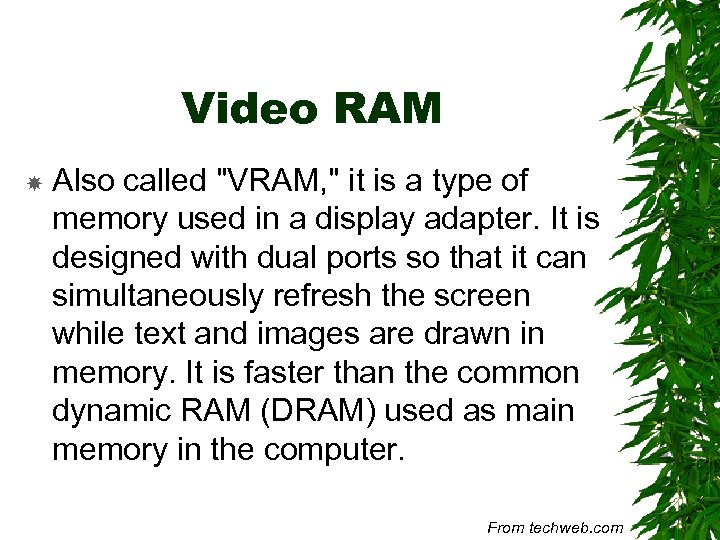 Video RAM Also called