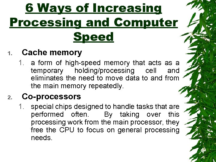 6 Ways of Increasing Processing and Computer Speed 1. Cache memory 1. a form