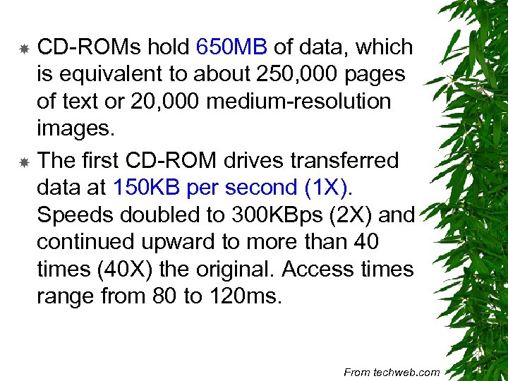 CD-ROMs hold 650 MB of data, which is equivalent to about 250, 000 pages