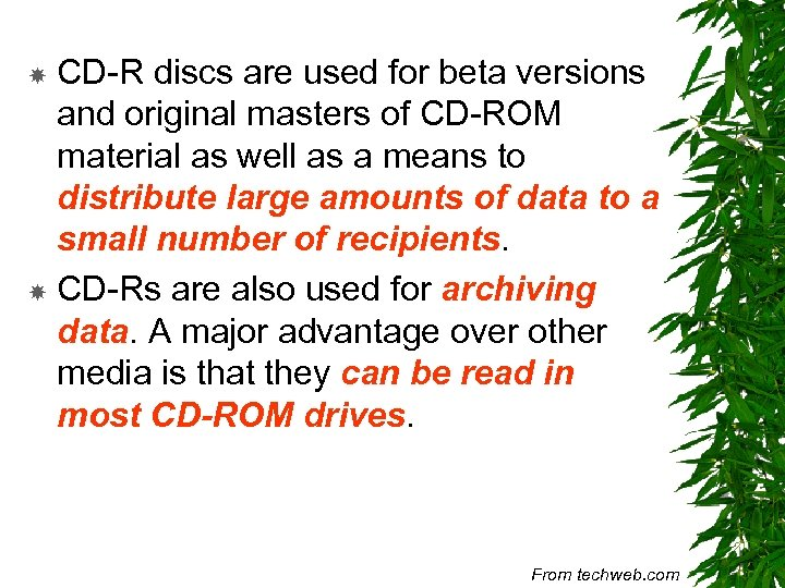 CD-R discs are used for beta versions and original masters of CD-ROM material as
