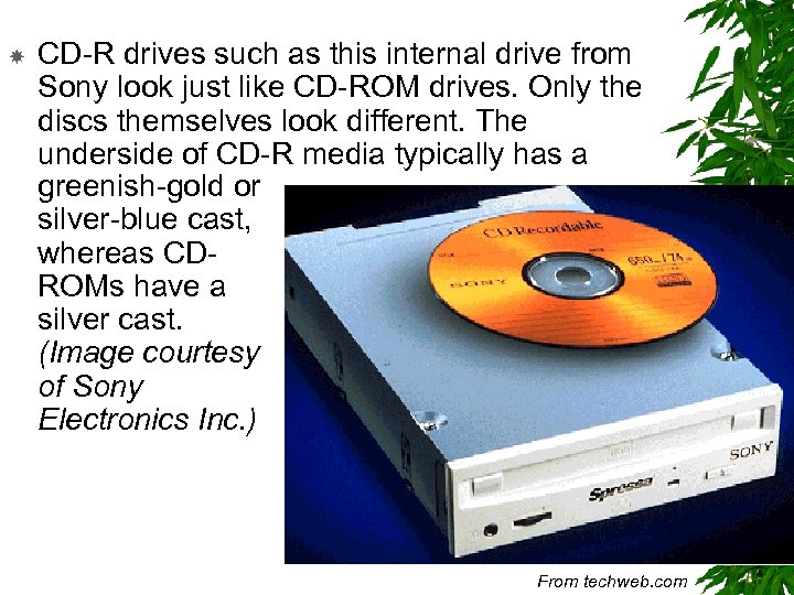 CD-R drives such as this internal drive from Sony look just like CD-ROM
