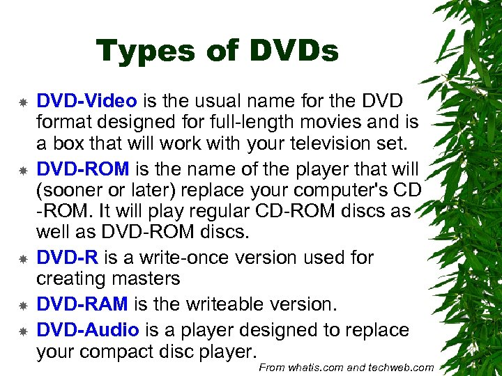 Types of DVDs DVD-Video is the usual name for the DVD format designed for