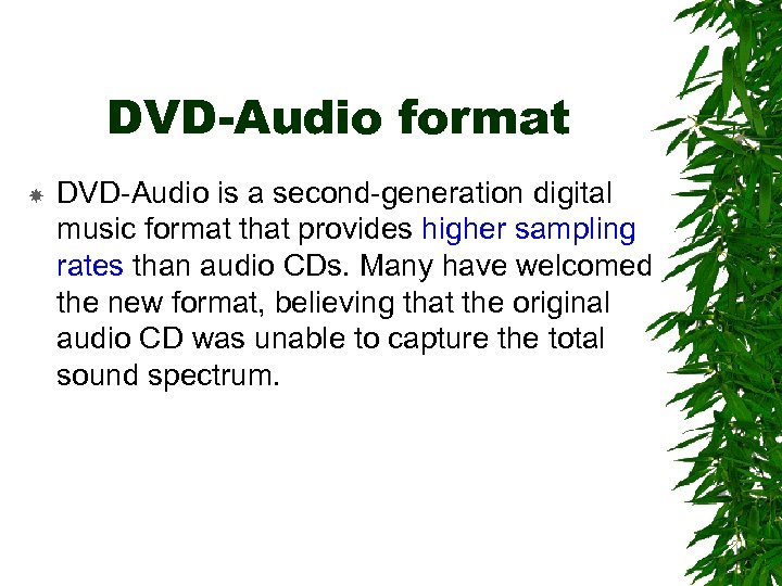DVD-Audio format DVD-Audio is a second-generation digital music format that provides higher sampling rates