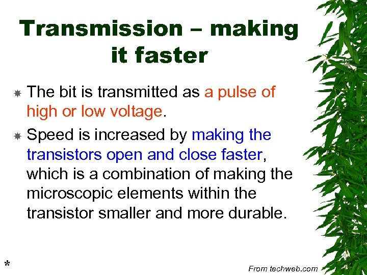 Transmission – making it faster The bit is transmitted as a pulse of high
