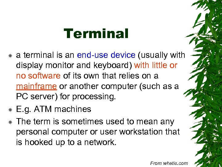 Terminal a terminal is an end-use device (usually with display monitor and keyboard) with