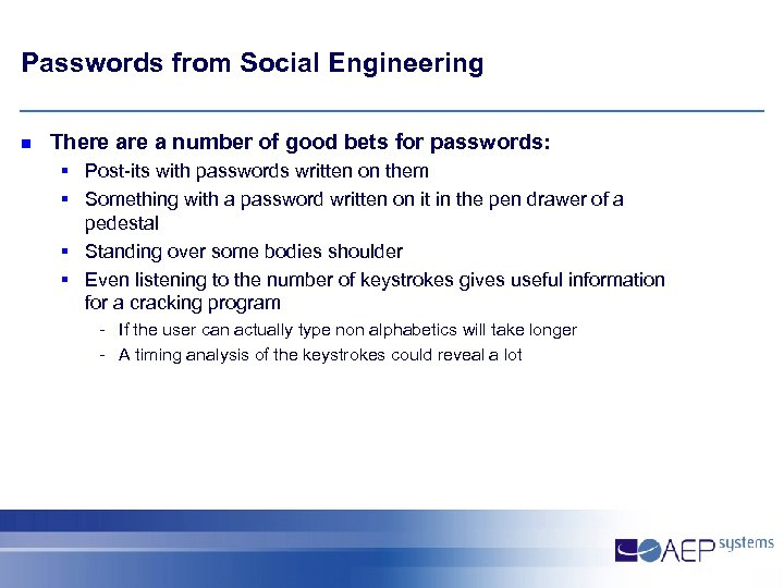 Passwords from Social Engineering n There a number of good bets for passwords: §