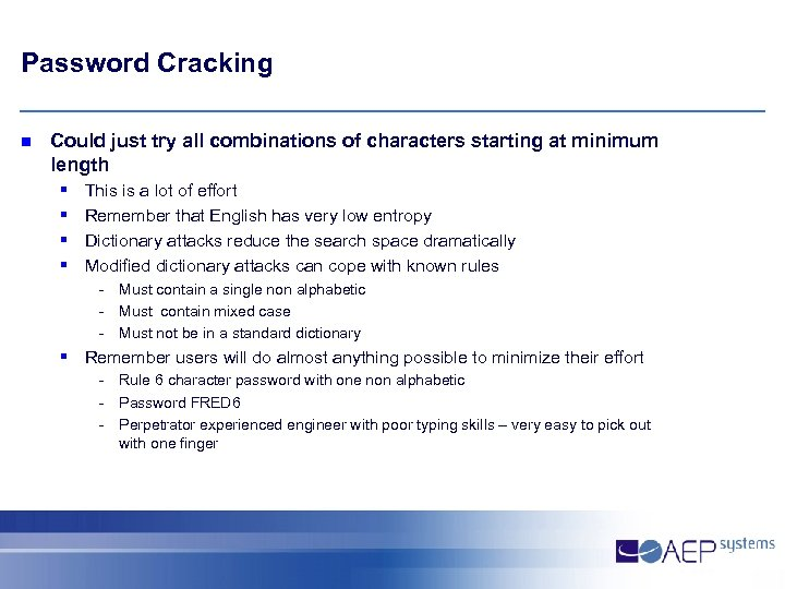 Password Cracking n Could just try all combinations of characters starting at minimum length