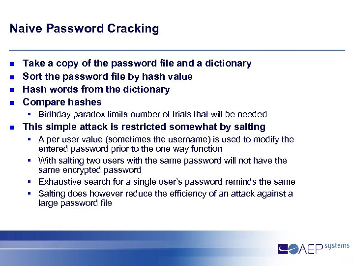 Naive Password Cracking n n Take a copy of the password file and a