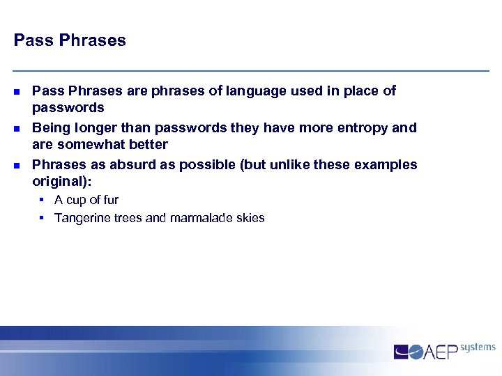 Pass Phrases n n n Pass Phrases are phrases of language used in place