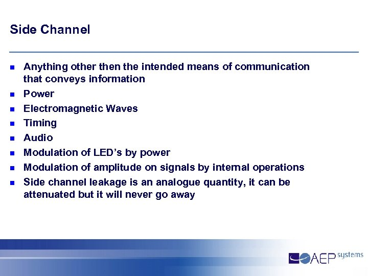 Side Channel n n n n Anything other then the intended means of communication