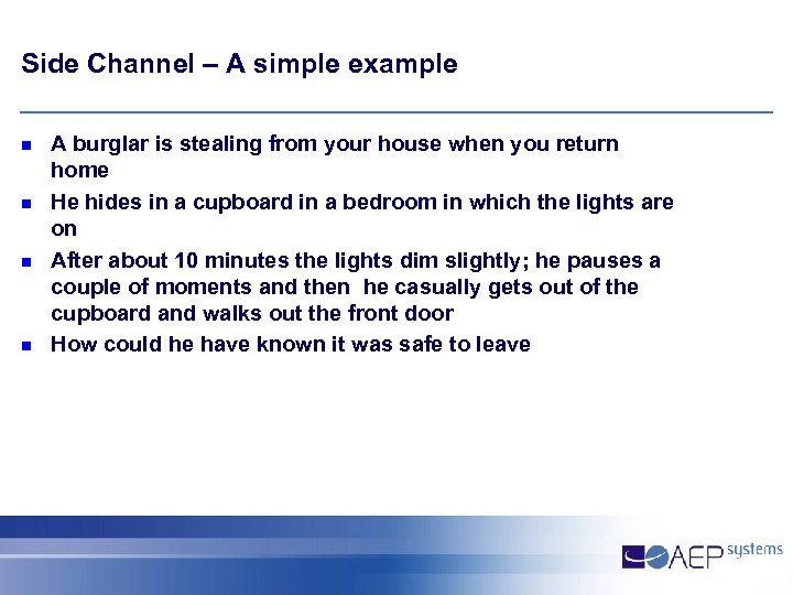 Side Channel – A simple example n n A burglar is stealing from your