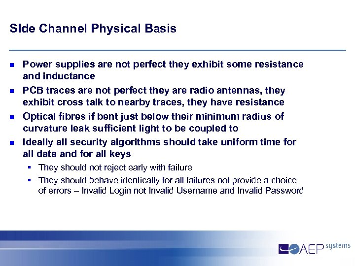 SIde Channel Physical Basis n n Power supplies are not perfect they exhibit some