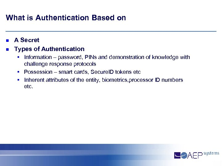 What is Authentication Based on n n A Secret Types of Authentication § Information