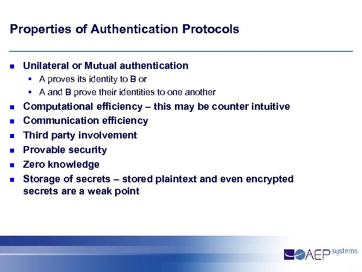 Properties of Authentication Protocols n Unilateral or Mutual authentication § A proves its identity
