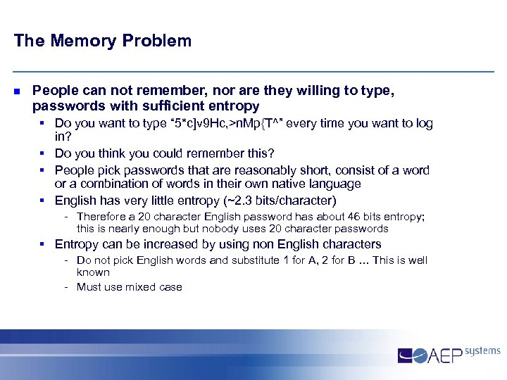 The Memory Problem n People can not remember, nor are they willing to type,
