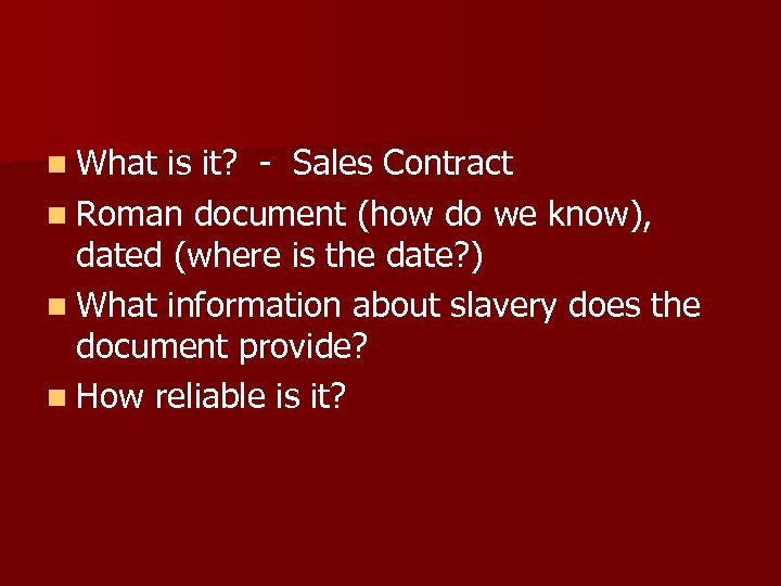 n What is it? - Sales Contract n Roman document (how do we know),