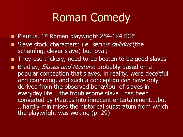 Roman Comedy Plautus, 1 st Roman playwright 254 -184 BCE n Slave stock characters: