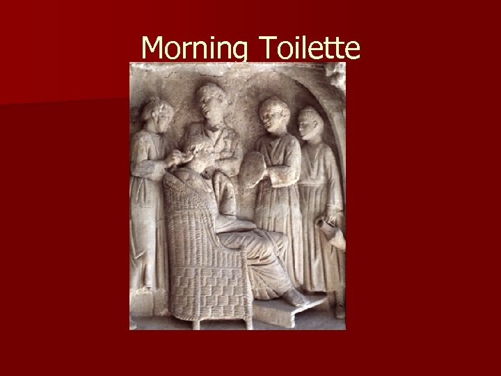 Morning Toilette