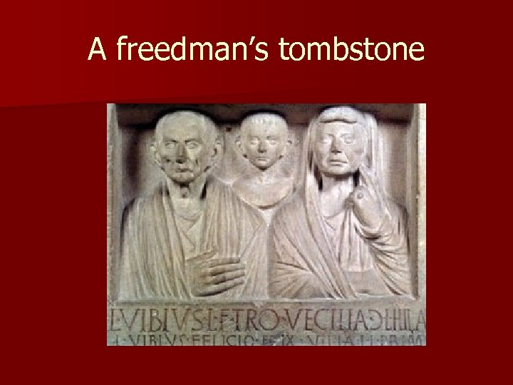 A freedman's tombstone