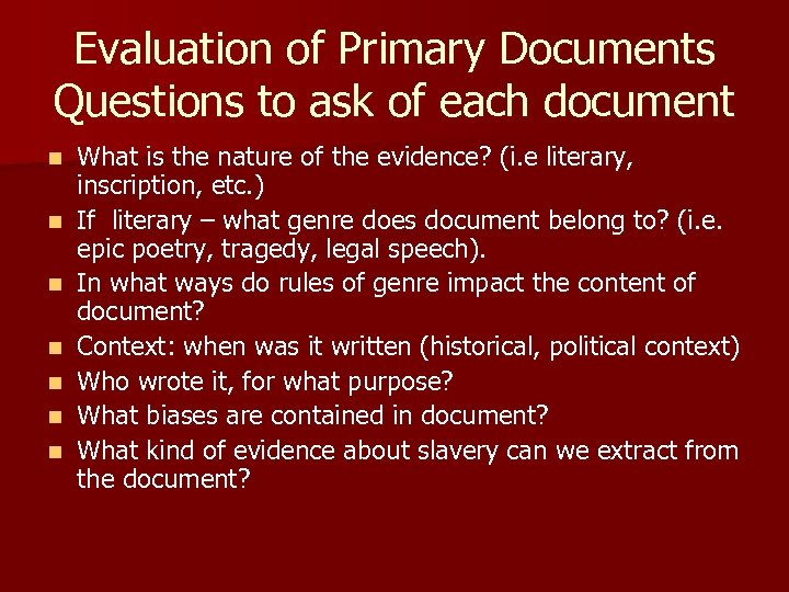 Evaluation of Primary Documents Questions to ask of each document n n n n