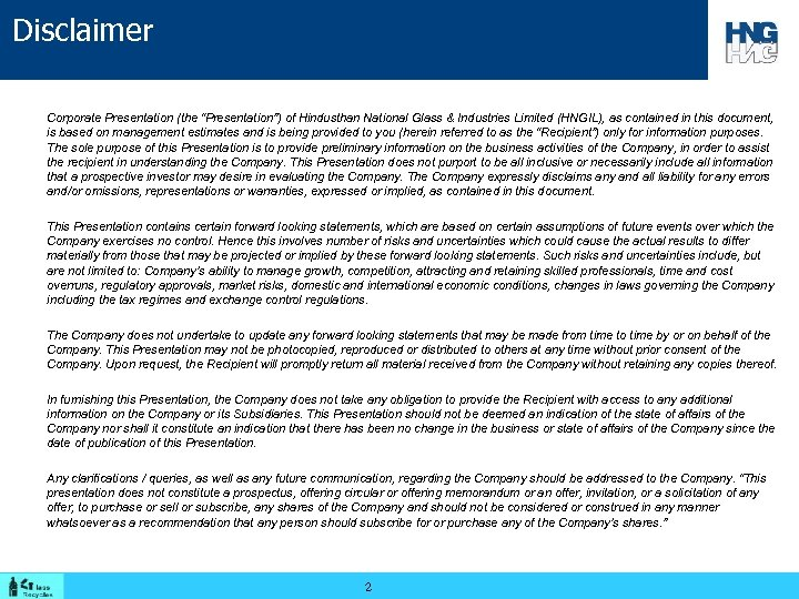 """Disclaimer Corporate Presentation (the """"Presentation"""") of Hindusthan National Glass & Industries Limited (HNGIL), as"""