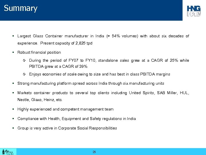 Summary § Largest Glass Container manufacturer in India (≈ 54% volumes) with about six