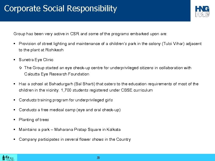 Corporate Social Responsibility Group has been very active in CSR and some of the