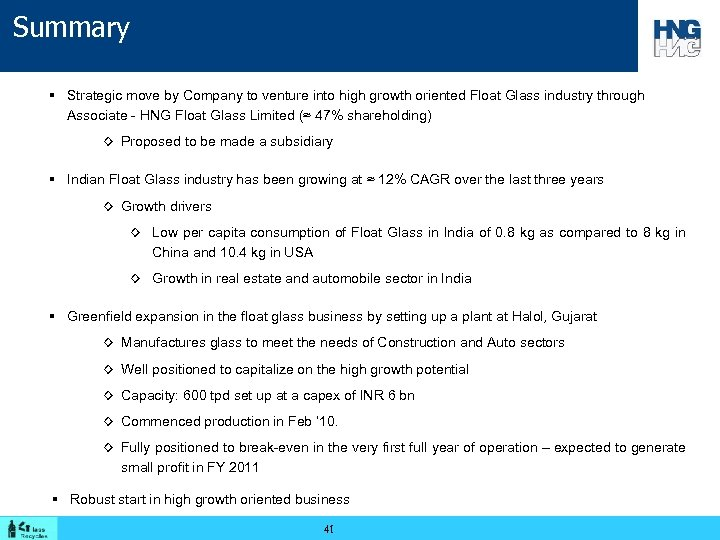 Summary § Strategic move by Company to venture into high growth oriented Float Glass