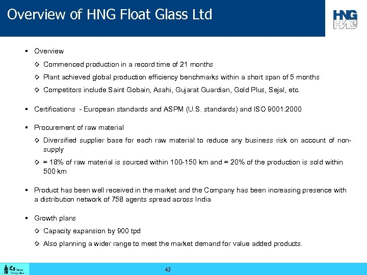 Overview of HNG Float Glass Ltd § Overview ◊ Commenced production in a record