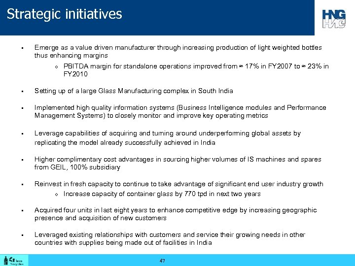 Strategic initiatives § Emerge as a value driven manufacturer through increasing production of light