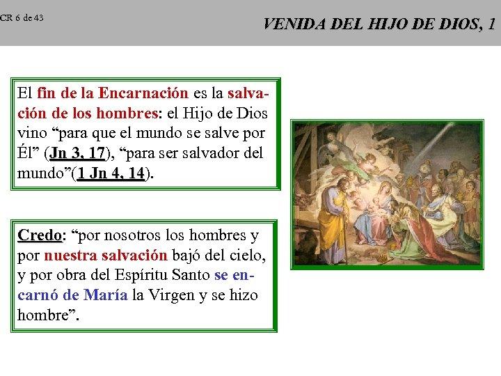 CR 6 de 43 VENIDA DEL HIJO DE DIOS, 1 El fin de la