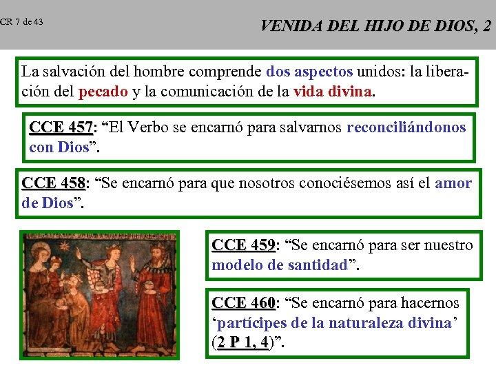 CR 7 de 43 VENIDA DEL HIJO DE DIOS, 2 La salvación del hombre