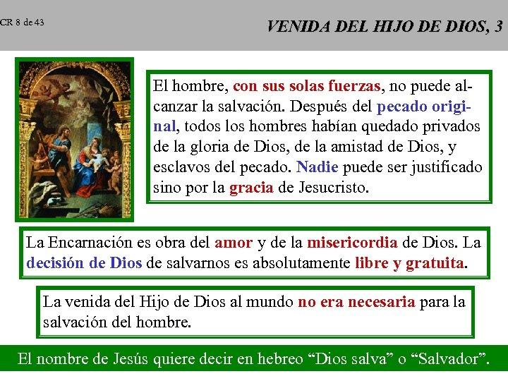 CR 8 de 43 VENIDA DEL HIJO DE DIOS, 3 El hombre, con sus