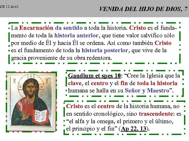 CR 12 de 43 VENIDA DEL HIJO DE DIOS, 7 La Encarnación da sentido