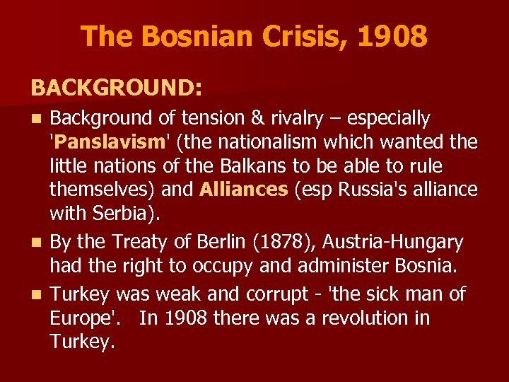 The Bosnian Crisis, 1908 BACKGROUND: Background of tension & rivalry – especially 'Panslavism' (the